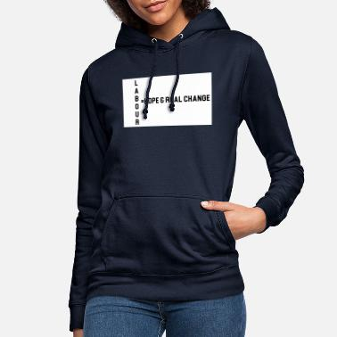 Labour labour hope - Women's Hoodie