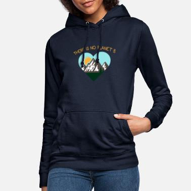Co2 There is no planet b gift ecology saying - Women's Hoodie