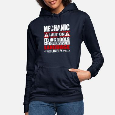 Tools Offensive Language Mechanic - Caution Flying Tools & Offensive - Women's Hoodie