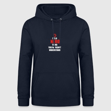 Gift it a thing birthday understand NERO - Women's Hoodie