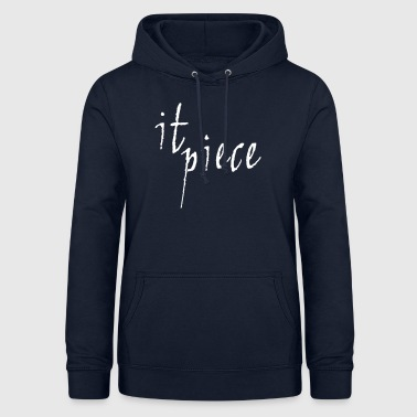 It piece - Women's Hoodie