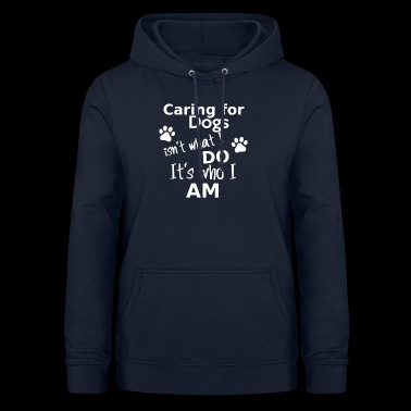 Caring for Dogs - Women's Hoodie