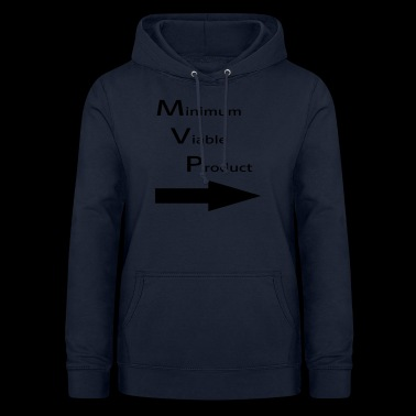 Minimum for Viable Product for a buddy - Women's Hoodie