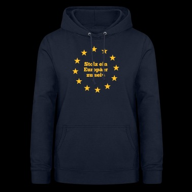 Proud to be a European - Women's Hoodie