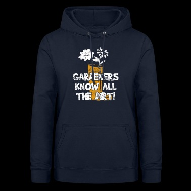 GARDEN'S KNOW ALL THE DIRT - Women's Hoodie