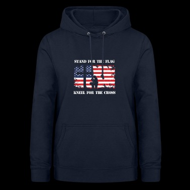 Stand For The Patriotic Kneel For The Cross Patriot - Women's Hoodie