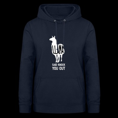Llama said knock you out! - Frauen Hoodie