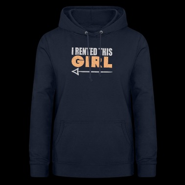 I Rented This Girl With Arrow Funny Redneck Humor - Women's Hoodie
