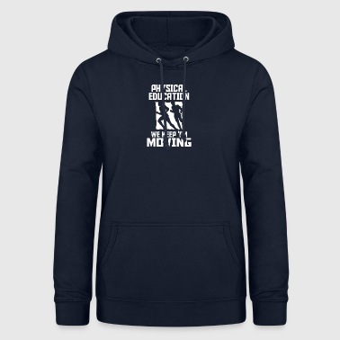 Physical education keep moving - Women's Hoodie
