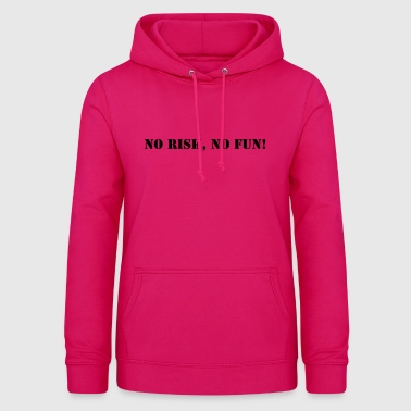 No risk no fun - Women's Hoodie