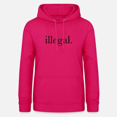 Illegal illégalement - Sweat à capuche Femme