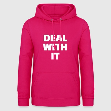 DEAL WITH IT - Women's Hoodie