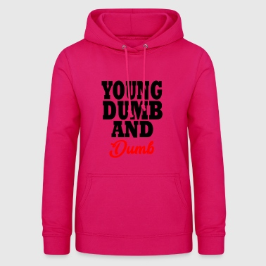 young dumb and dumb - Women's Hoodie