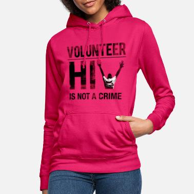 Hiv HIV is Not a Crime Volunteer - Women's Hoodie