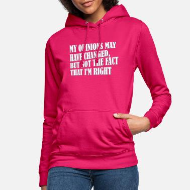 My opinions may have changed, ........ - Vrouwen hoodie