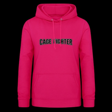 Cage Fighter - Women's Hoodie