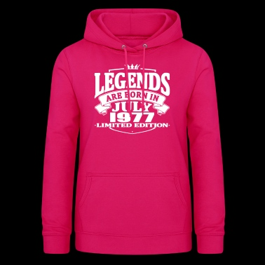 Legends are born in july 1977 - Women's Hoodie