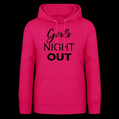 Girls Night Out - Women's Hoodie