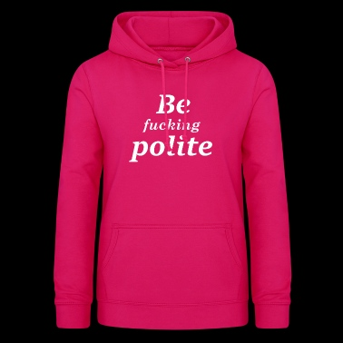 Be careful polite - Women's Hoodie