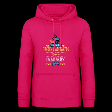 Best Elderly Caretakers are Born in January Gift - Women's Hoodie
