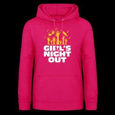 Girls Night Out! - Women's Hoodie