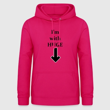 I'm with HUGE - Women's Hoodie