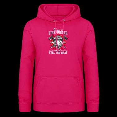 Firefighter - Feel the heat - Women's Hoodie