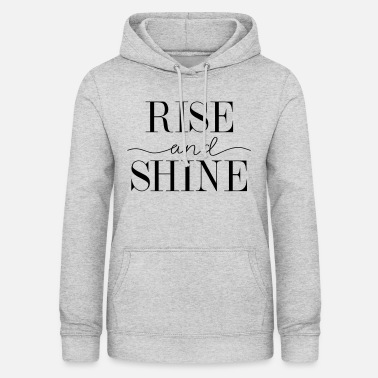 Rise and shine - Women's Hoodie