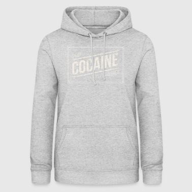 Sniff Cocaine - Cocaine funny drug designs - Women's Hoodie
