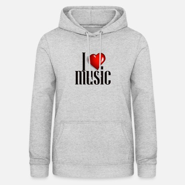 Love I love music for music gifts - Women's Hoodie
