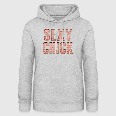 Sexy Chick Broadway Lettering - Women's Hoodie