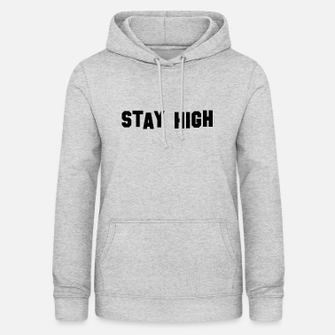 High stay high - Frauen Hoodie