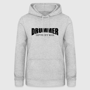Drummer drummer Drummer of the year - Women's Hoodie