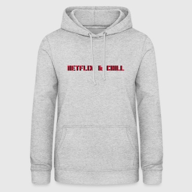 Netflix & Chill - Dame hoodie