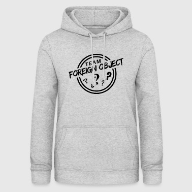 Team Foreign Object - Women's Hoodie