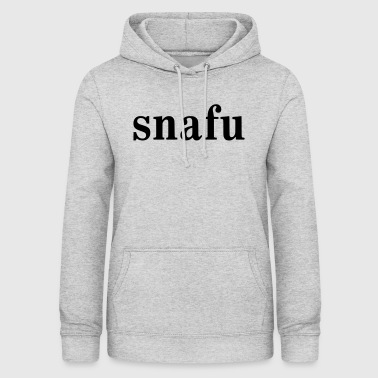 SNAFU - SITUATION NORMAL ALL FUCKED UP - Frauen Hoodie