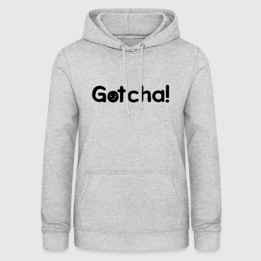 Gotcha Caught Breasts Gaffer Gift - Women's Hoodie
