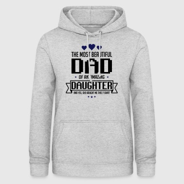 Beautiful Daughter's father's day - fathers day - Women's Hoodie