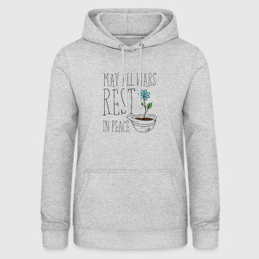 May All Wars Rest In Peace - Women's Hoodie
