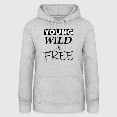 young wild and free - Frauen Hoodie