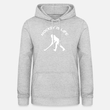 Feld Hockey Hockey is Life - Frauen Hoodie