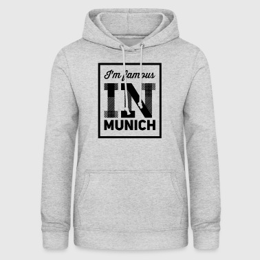 In the famous in munich - Women's Hoodie