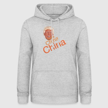 Donald Trump - China China China - Frauen Hoodie