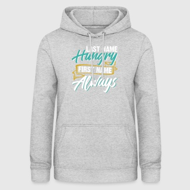 Apellido Hungry First Name Always - Sudadera con capucha para mujer