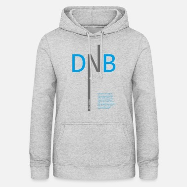 Dnb Drum and Bass DNB - Women's Hoodie