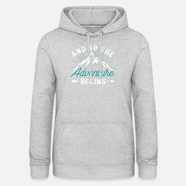 Adventure And So The Adventure Begins - Women's Hoodie