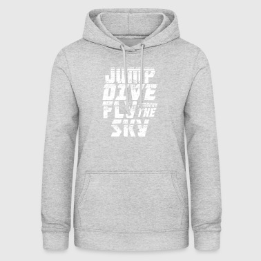 Skydiving Jump Dive Fly Through the Sky - Women's Hoodie
