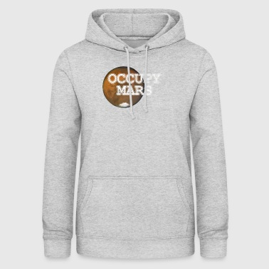 Mars Occupy Mars colonization of Mars - Women's Hoodie