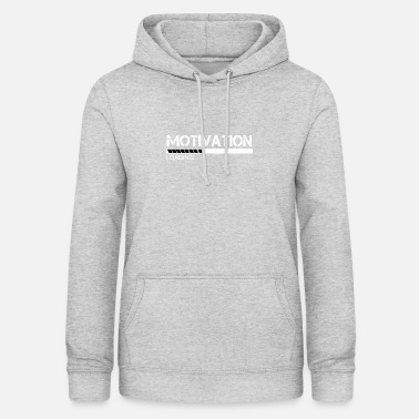 Motivation Sarcasm motivation - Frauen Hoodie