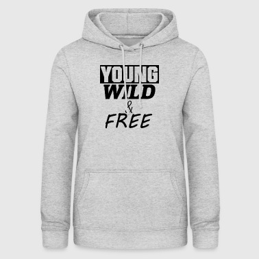 Young, Wild and Free - Frauen Hoodie